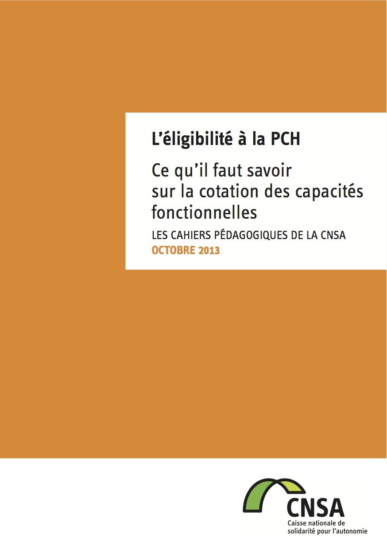 Les cahiers pédagogiques de la CNSA : L'éligibilité à la PCH (PDF, 491.84 Ko)
