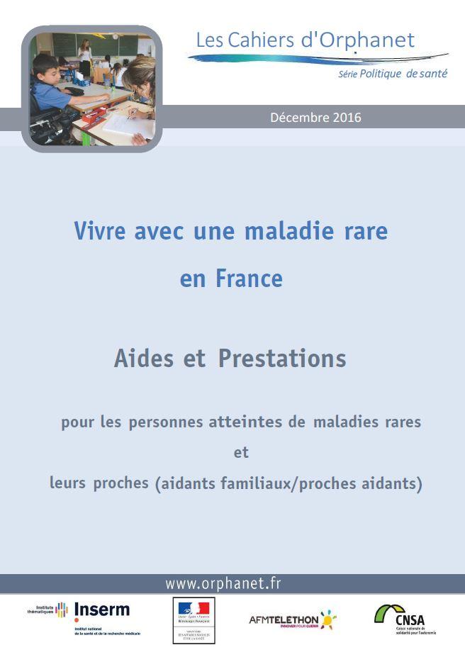 Vivre avec une maladie rare en France. Aides et prestations - décembre 2016 (PDF, 883.6 Ko)