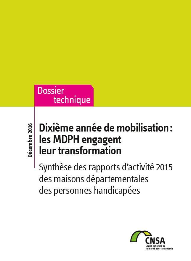 Rapport MDPH 2015. Dixième année de mobilisation : les MDPH engagent leur transformation (PDF, 2.93 Mo)