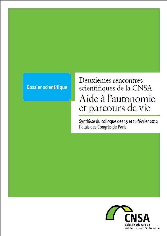 Actes des 2es rencontres scientifiques : Aide à l'autonomie et parcours de vie (PDF, 1.42 Mo)