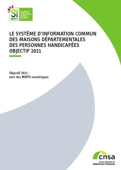 Dépliant Système d'information commun des MDPH : objectif 2021 (accessible) (PDF, 2.03 Mo)