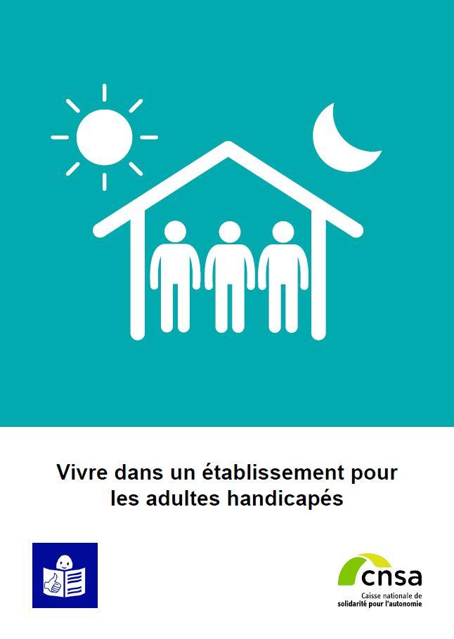 Vivre dans un établissement pour les adultes handicapés (PDF, 798.77 Ko)