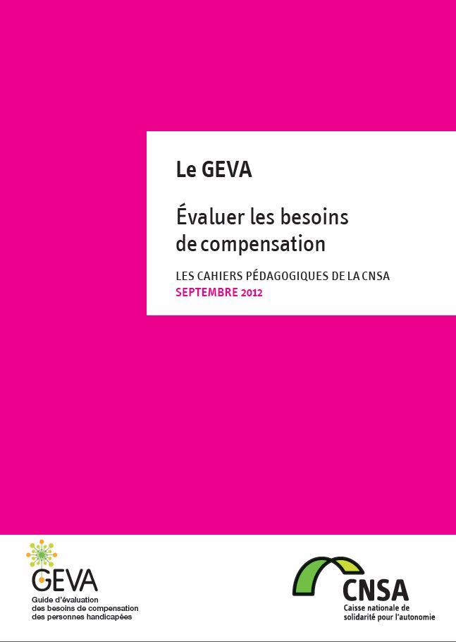 Les cahiers pédagogiques de la CNSA : le GEVA, évaluer les besoins de compensation (PDF, 1.45 Mo)