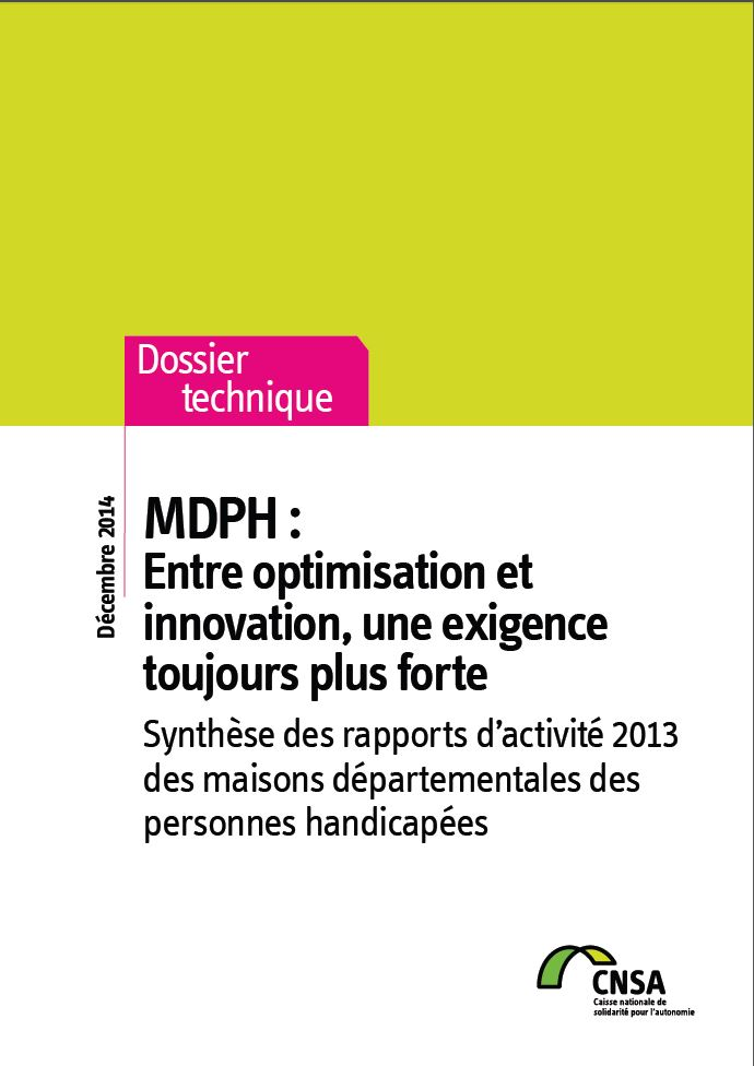 Rapport MDPH 2013 : Entre optimisation et innovation, une exigence toujours plus forte (PDF, 2.63 Mo)