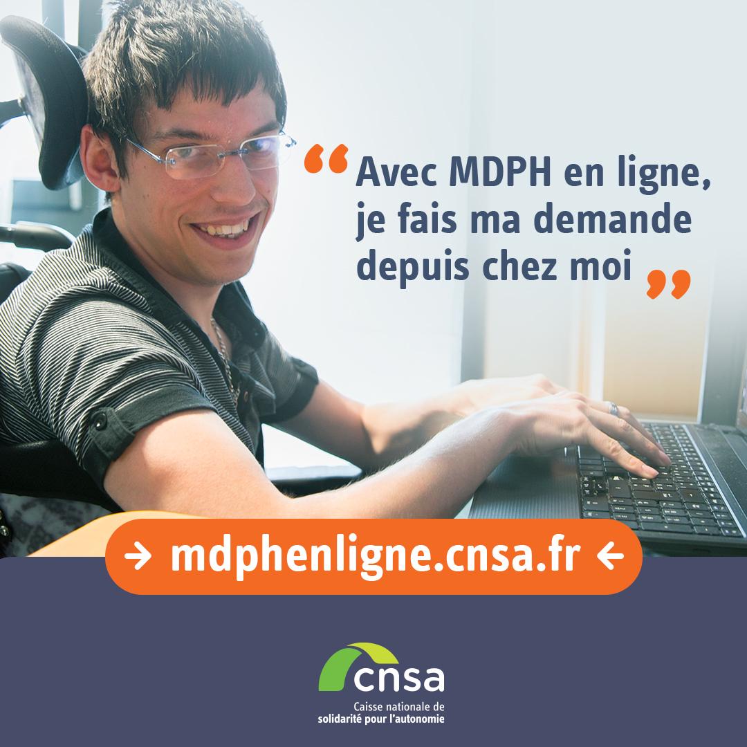 Avec MDPH en ligne, je fais ma demande depuis chez moi. mdphenligne.cnsa.fr