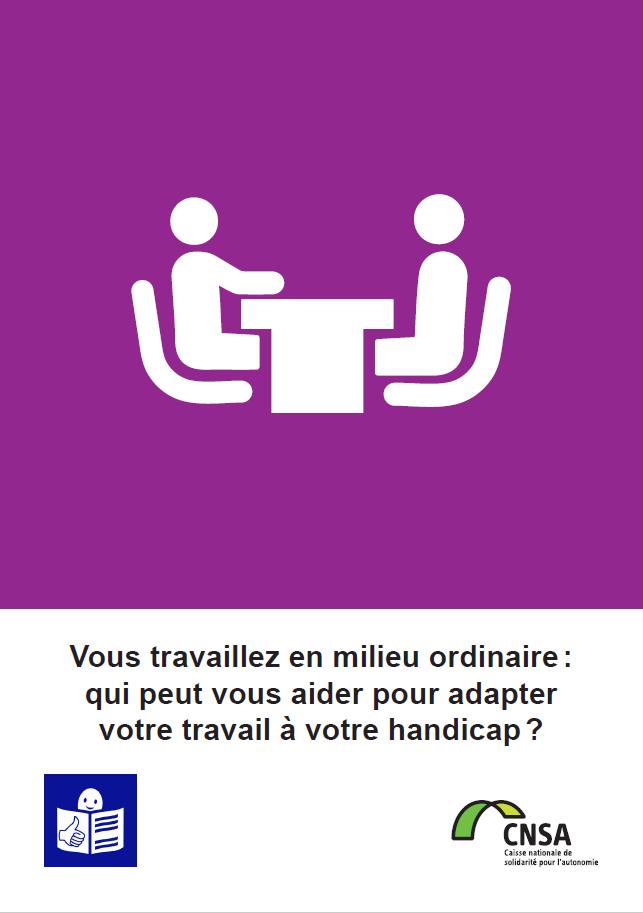 Vous travaillez en milieu ordinaire : qui peut vous aider à adapter votre travail à votre handicap ? (PDF, 740.84 Ko)