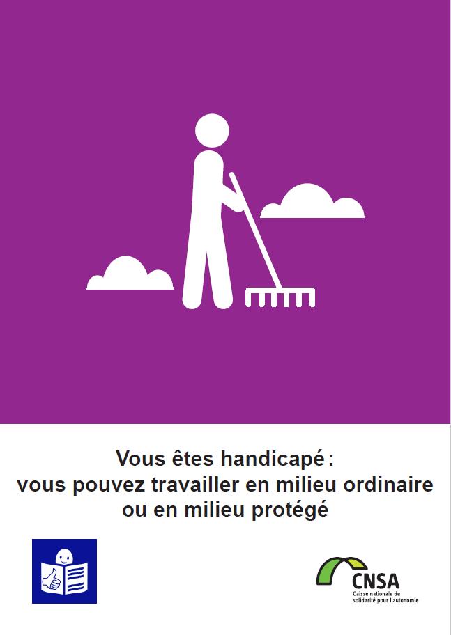 Vous êtes handicapé : vous pouvez travailler en milieu ordinaire ou en milieu protégé (PDF, 478.45 Ko)